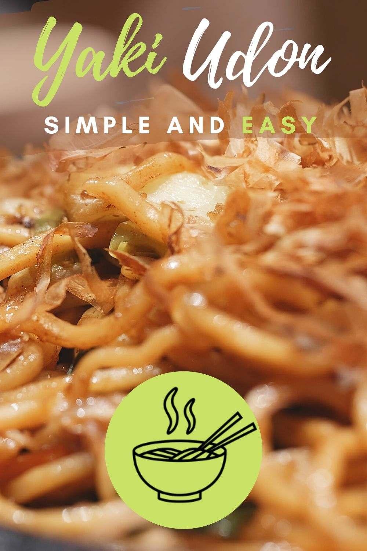 Easy recipe for the Japanese Yaki Udon, popular Asian dish