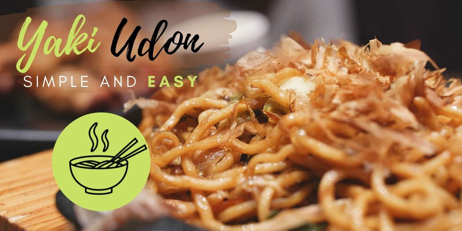 Simple Japanese yaki udon recipe