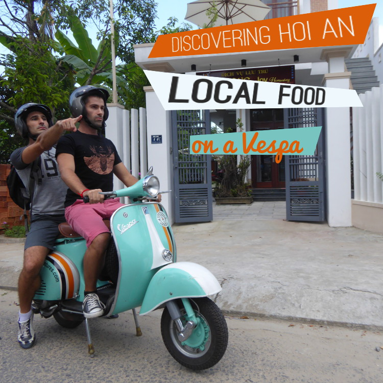 Discovering Hoi An local food on a vespa