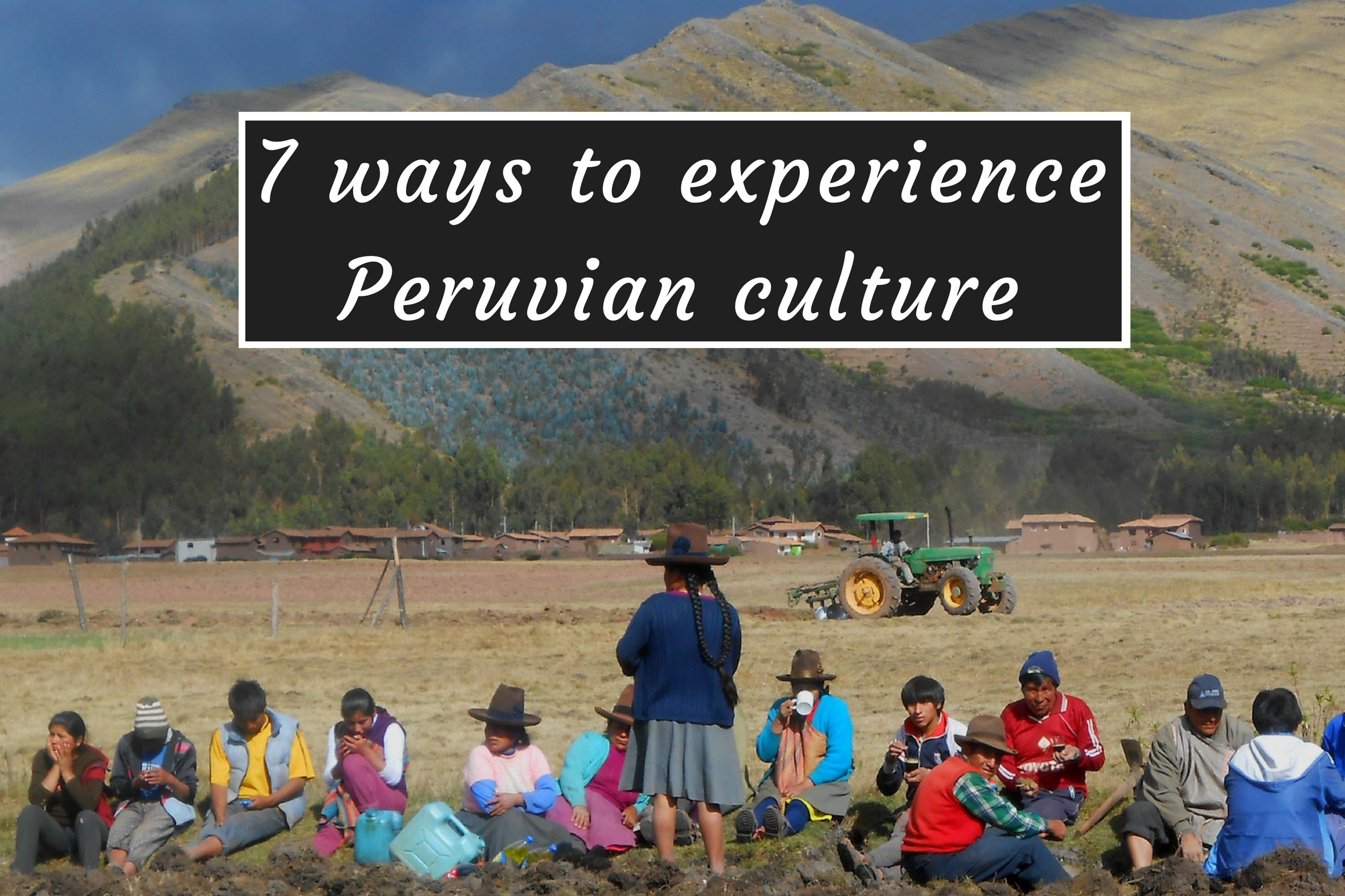 Ways to experience Peruvian culture