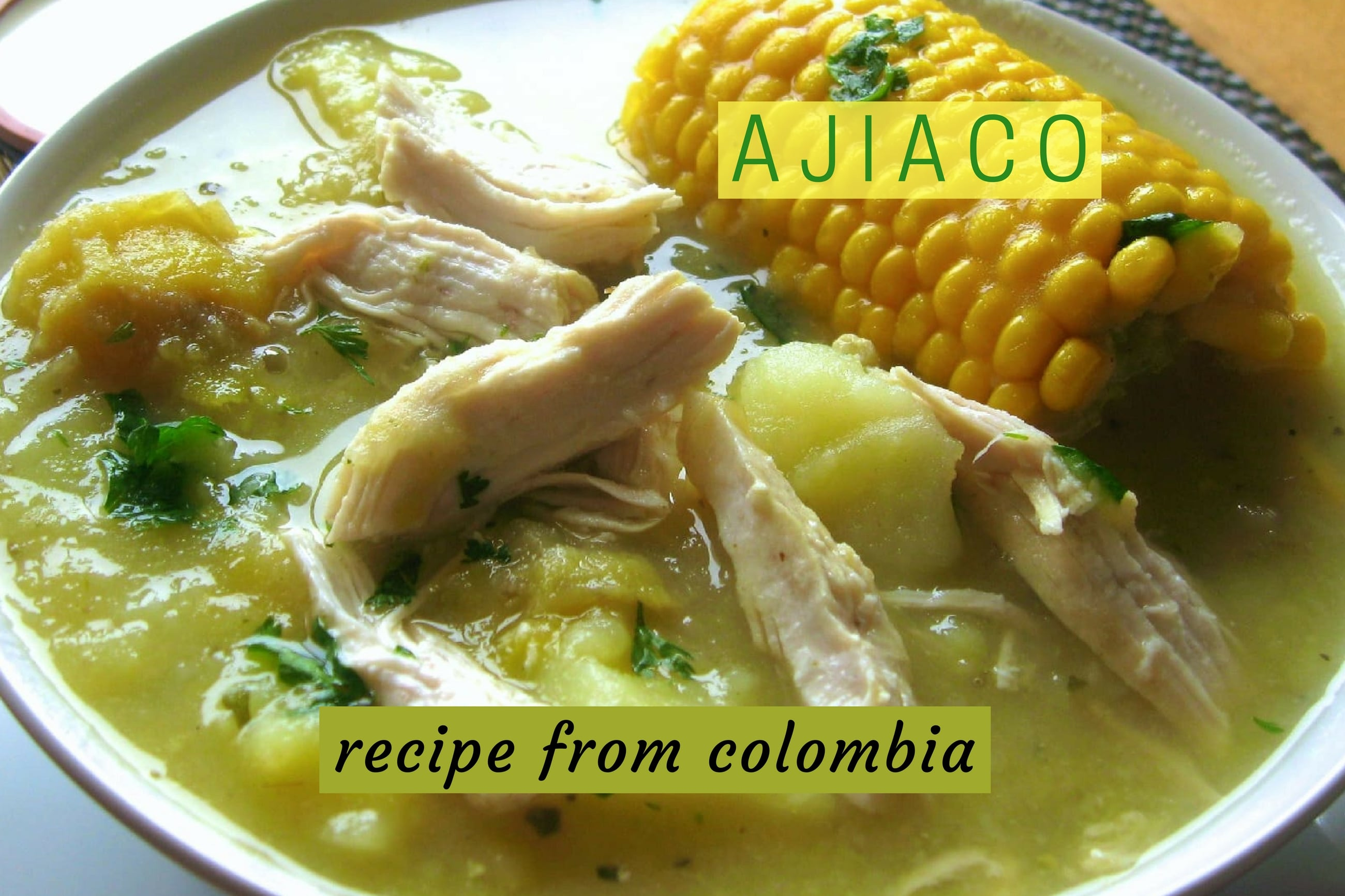 Recipe for Colombian ajiaco chicken potato soup