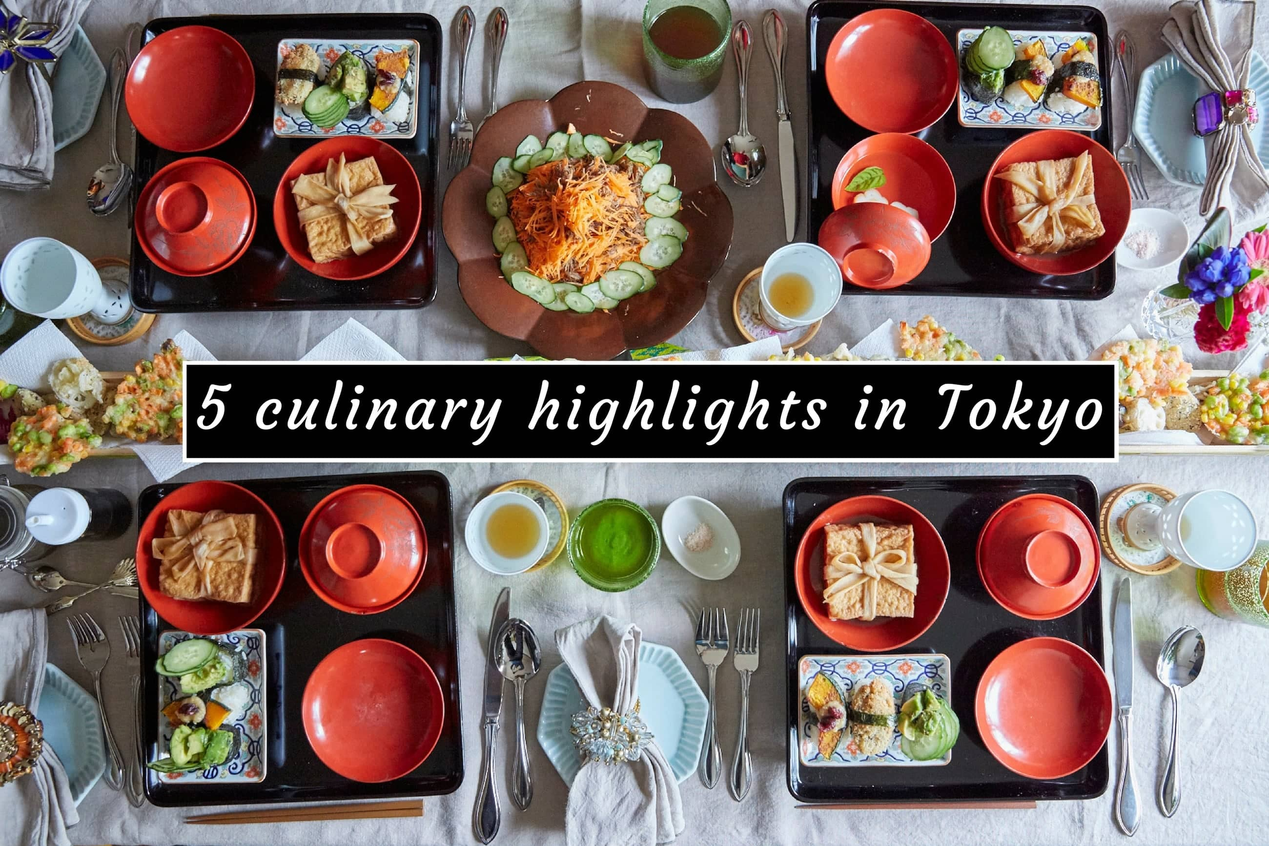 5 culinary highlights in Tokyo